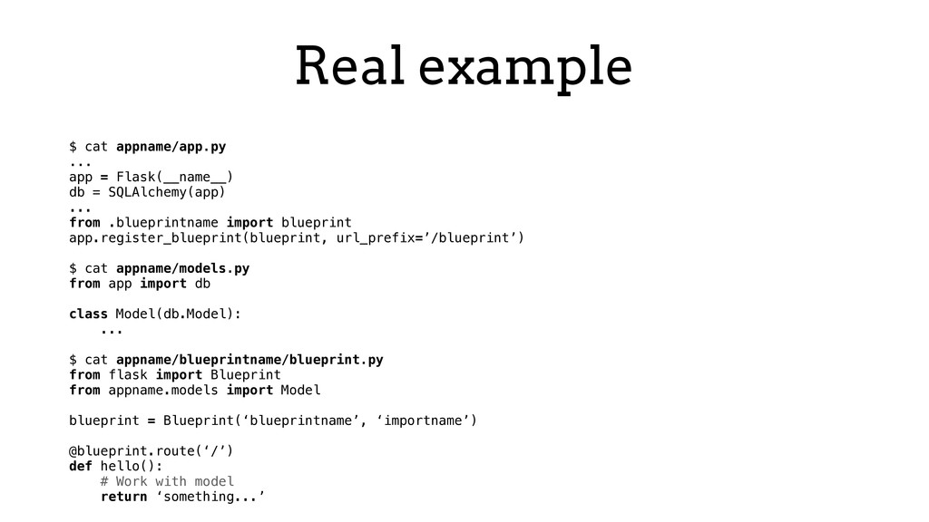 Real example $ cat appname/app.py ... app = Fla...