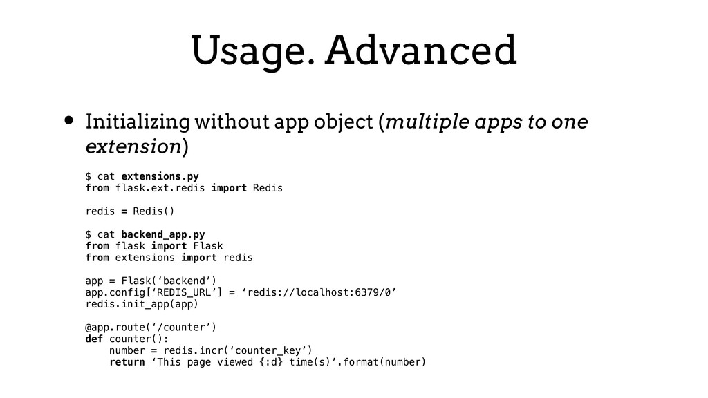Usage. Advanced • Initializing without app obje...
