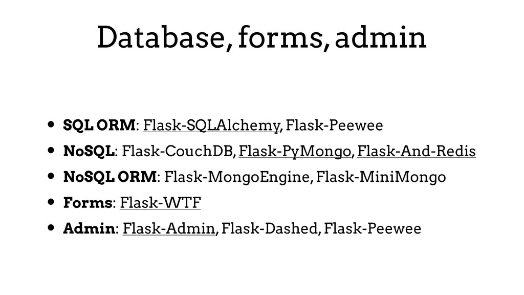 Database, forms, admin • SQL ORM: Flask-SQLAlch...