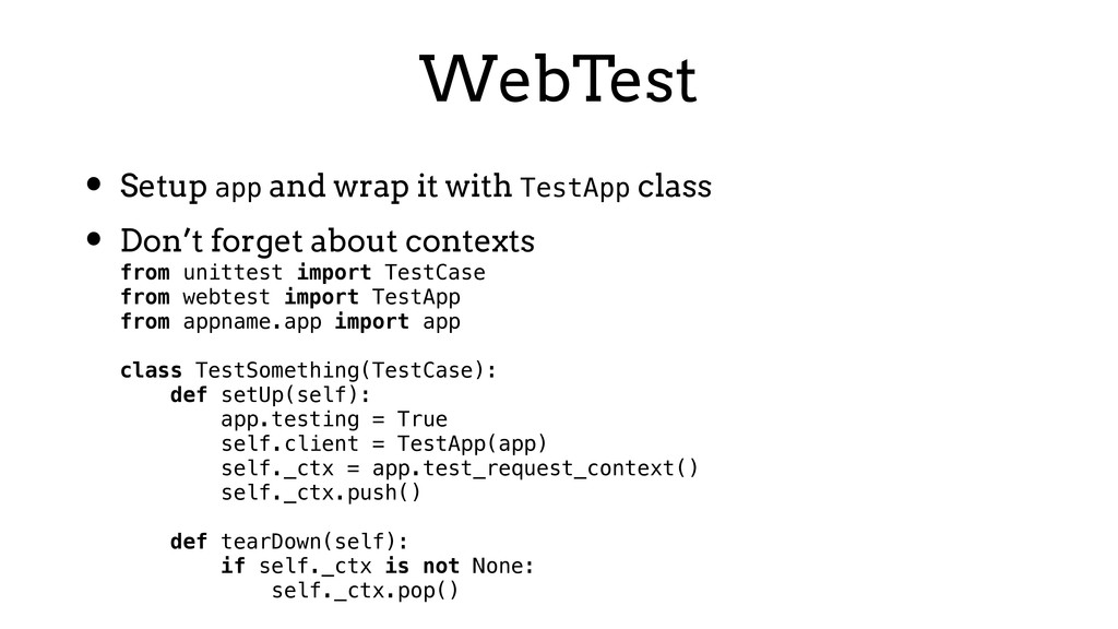 WebTest • Setup app and wrap it with TestApp cl...