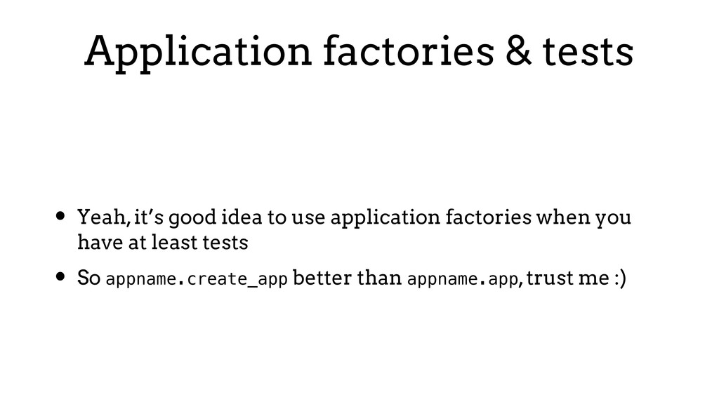 Application factories & tests • Yeah, it's good...