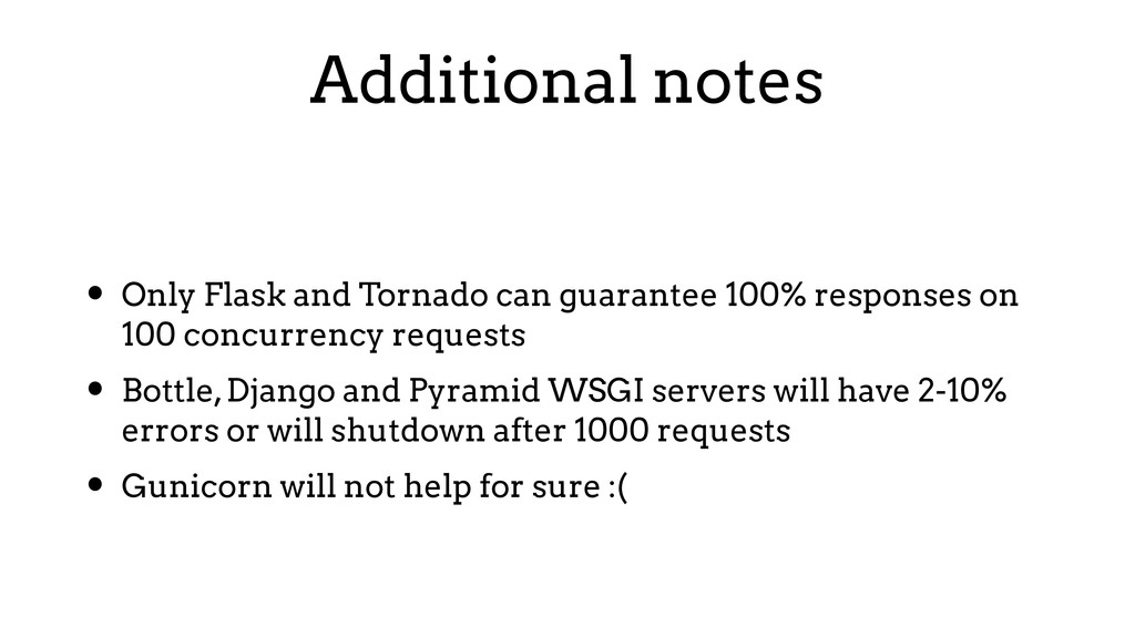 Additional notes • Only Flask and Tornado can g...