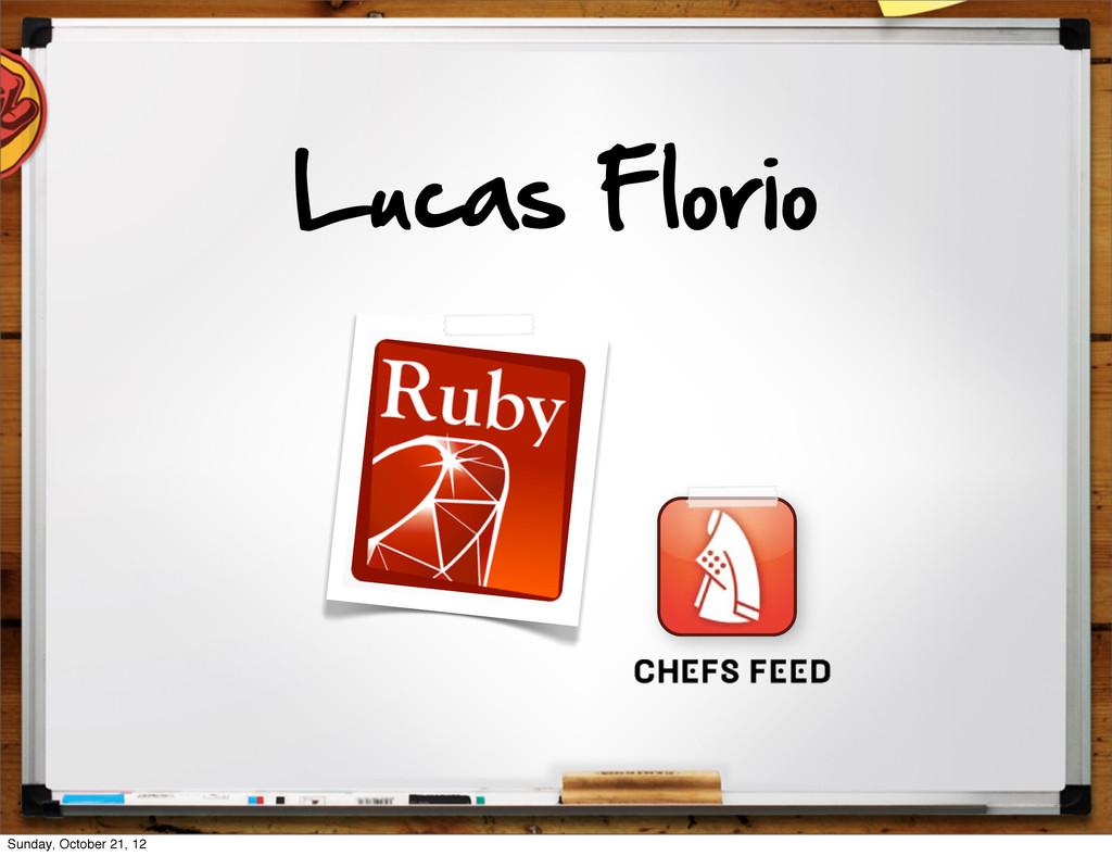 Lucas Florio Sunday, October 21, 12