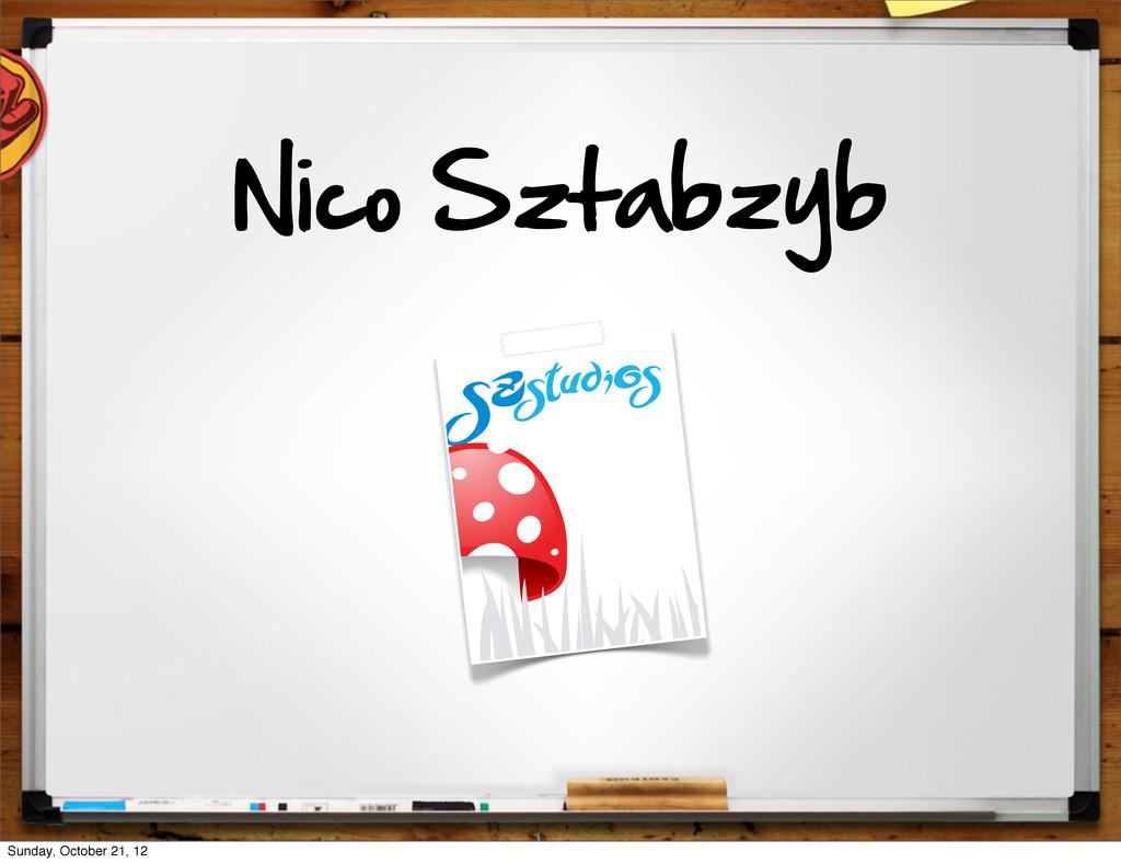 Nico Sztabzyb Sunday, October 21, 12