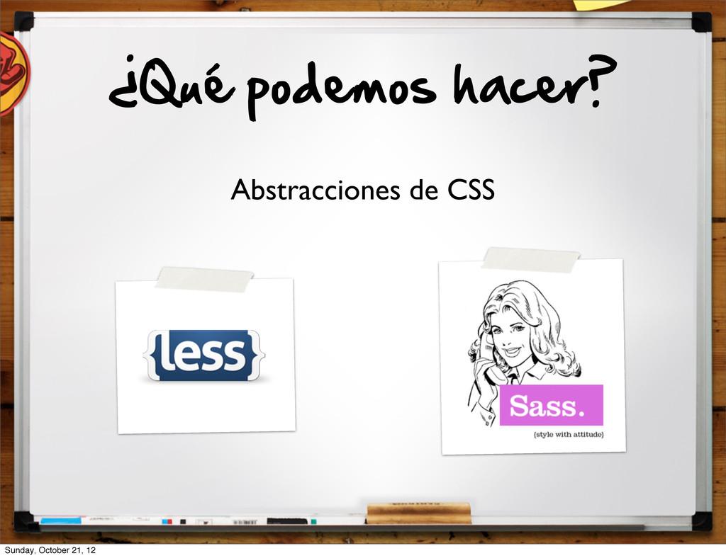 ¿Qué podemos hacer? Abstracciones de CSS Sund...