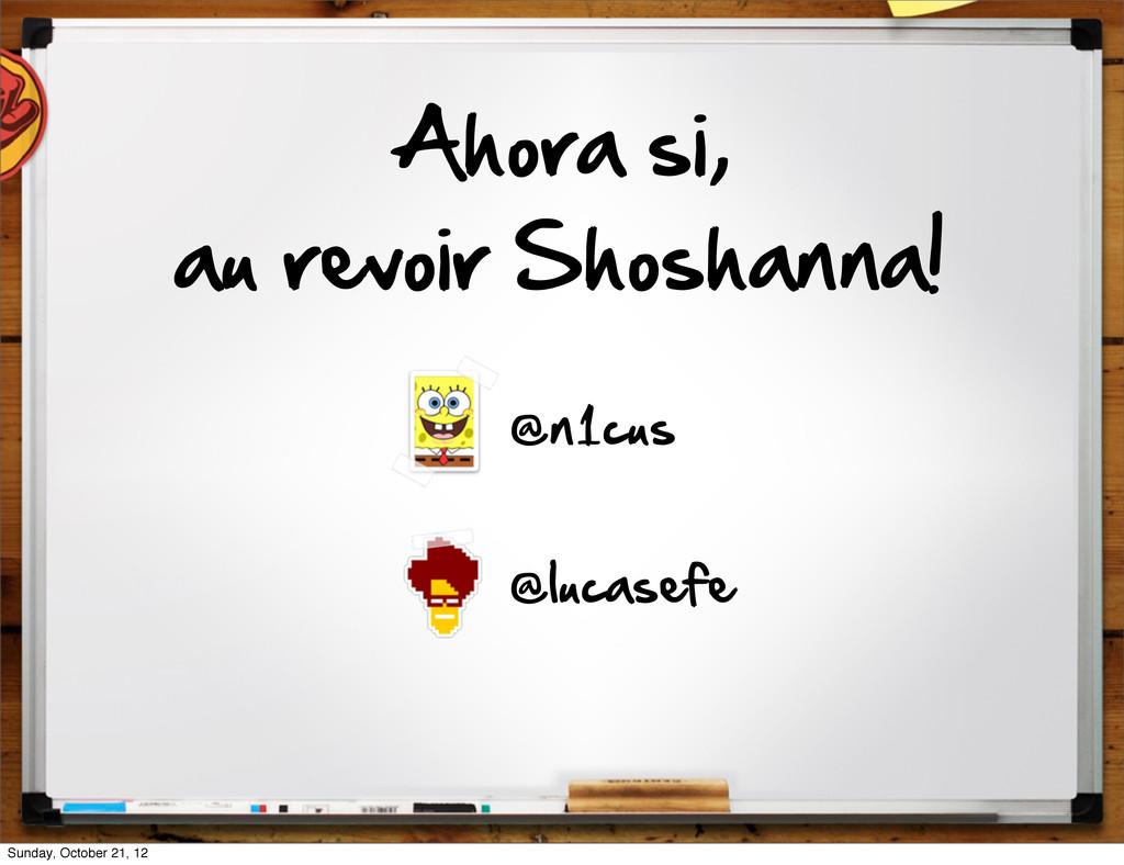 Ahora si, au revoir Shoshanna! @lucasefe @n ...