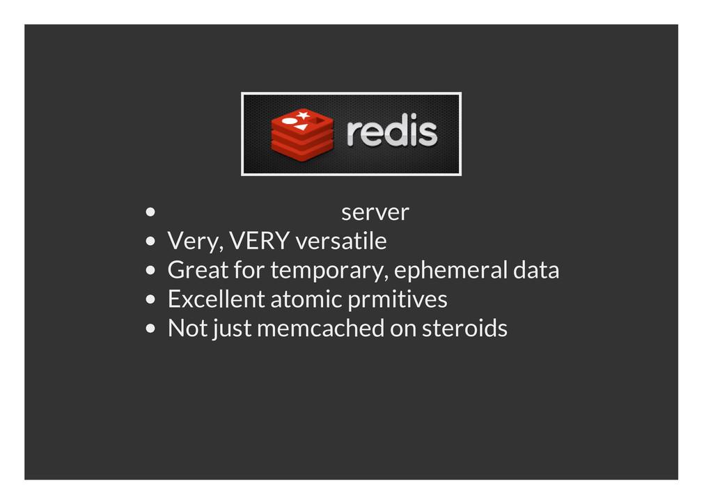 server Very, VERY versatile Great for temporary...