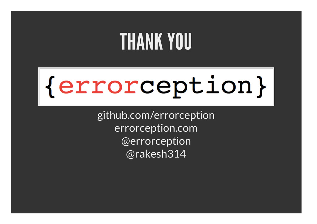 THANK YOU github.com/errorception errorception....