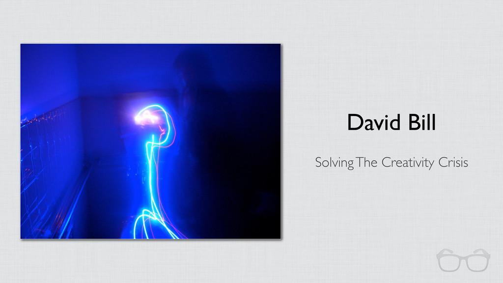 David Bill Solving The Creativity Crisis