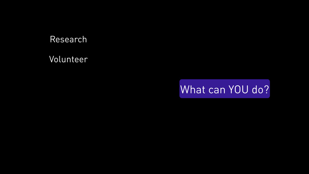 What can YOU do? Volunteer Research
