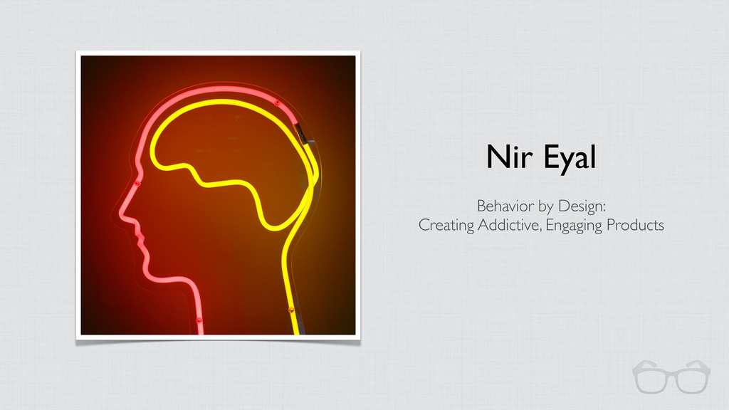 Nir Eyal Behavior by Design: Creating Addictive...