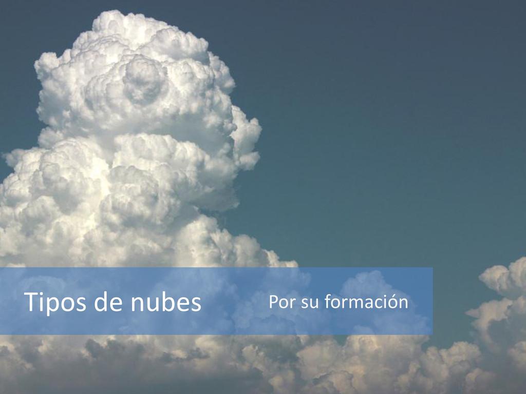 Tipos de nubes Por su formación