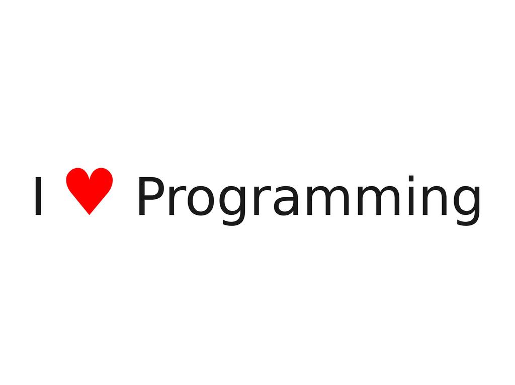 I ♥ Programming