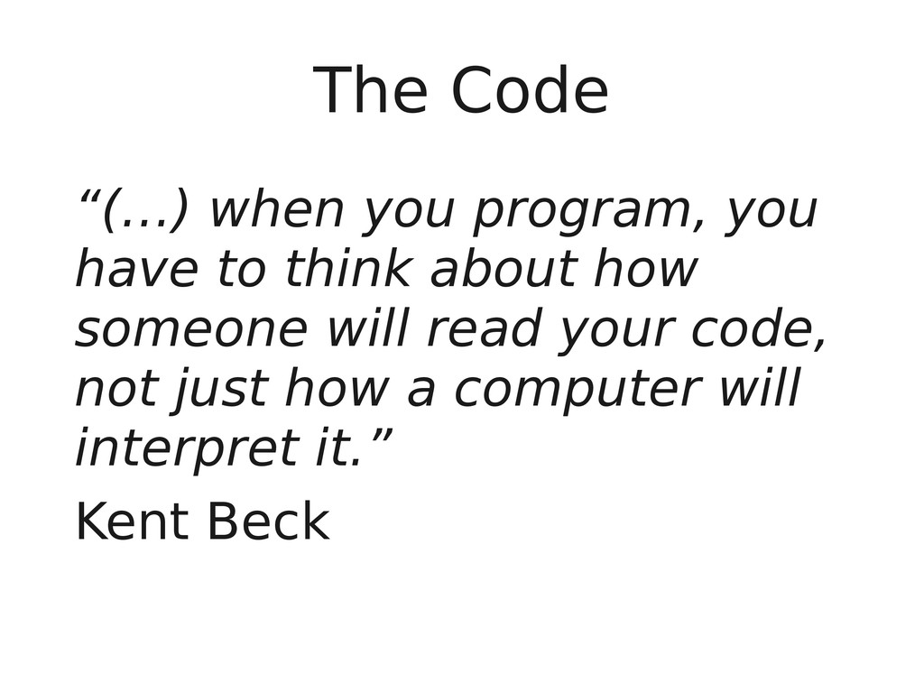 """The Code """"(…) when you program, you have to thi..."""