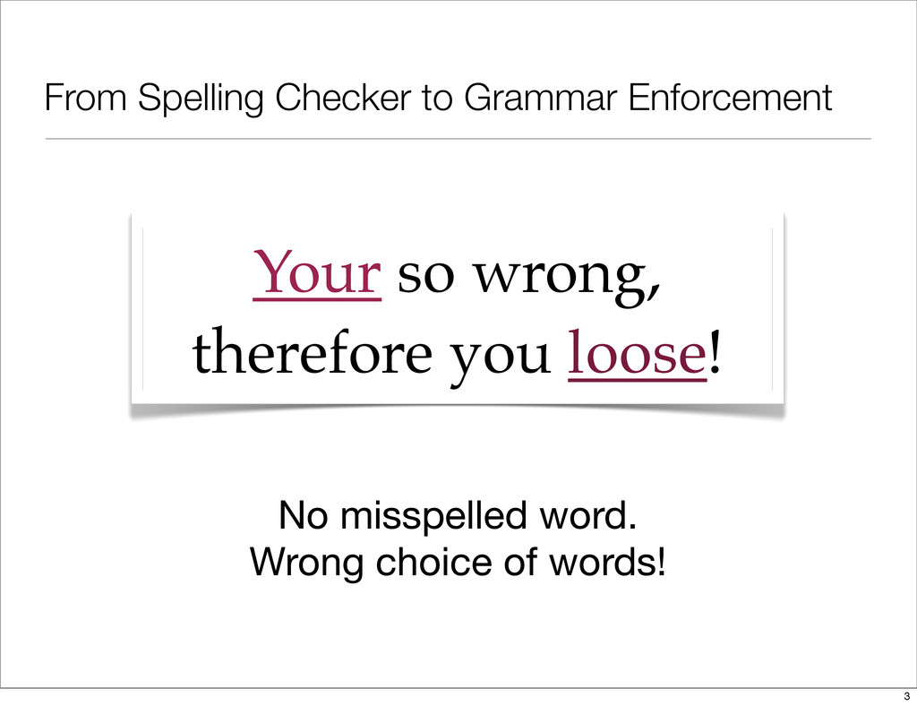 From Spelling Checker to Grammar Enforcement Yo...
