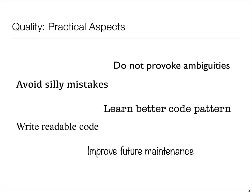 Quality: Practical Aspects Avoid silly mistakes...