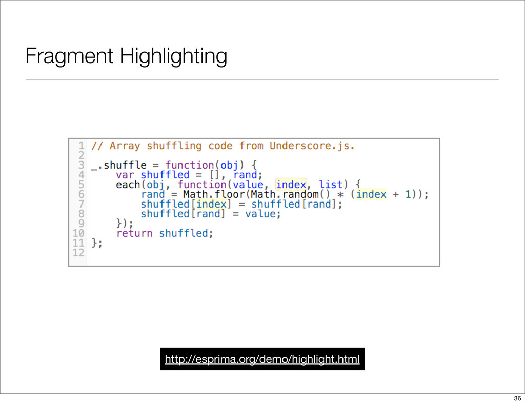 Fragment Highlighting http://esprima.org/demo/h...