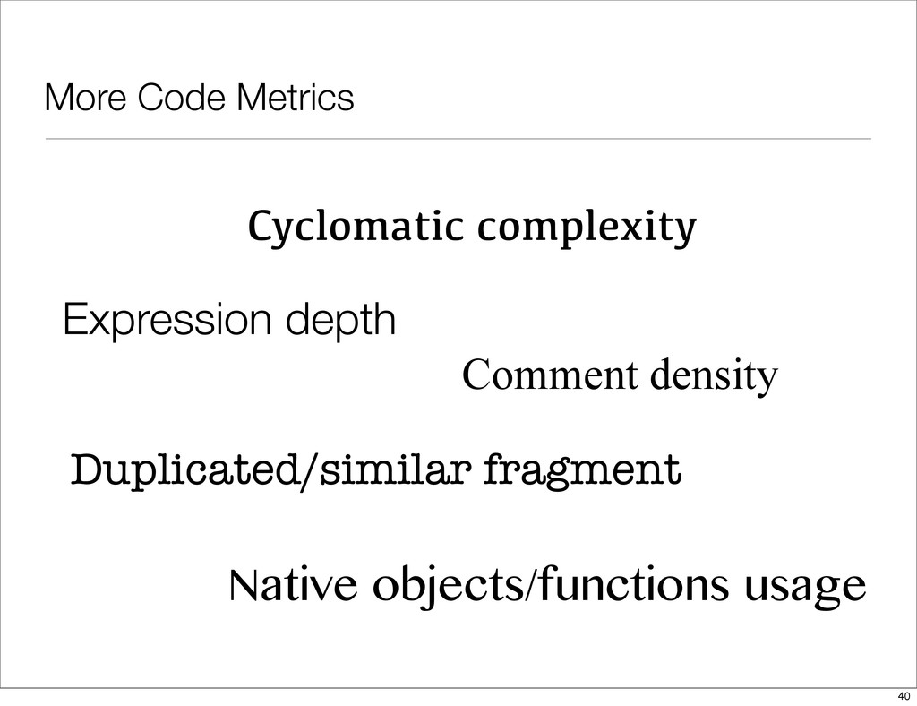 More Code Metrics Cyclomatic complexity Comment...