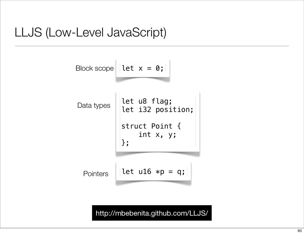 LLJS (Low-Level JavaScript) http://mbebenita.gi...