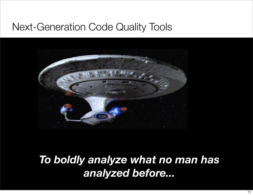 Next-Generation Code Quality Tools To boldly an...