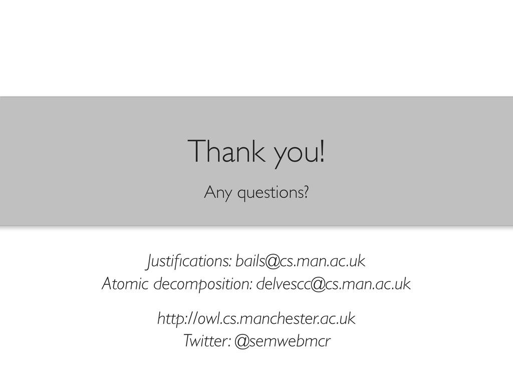 Justifications: bails@cs.man.ac.uk Atomic decomp...
