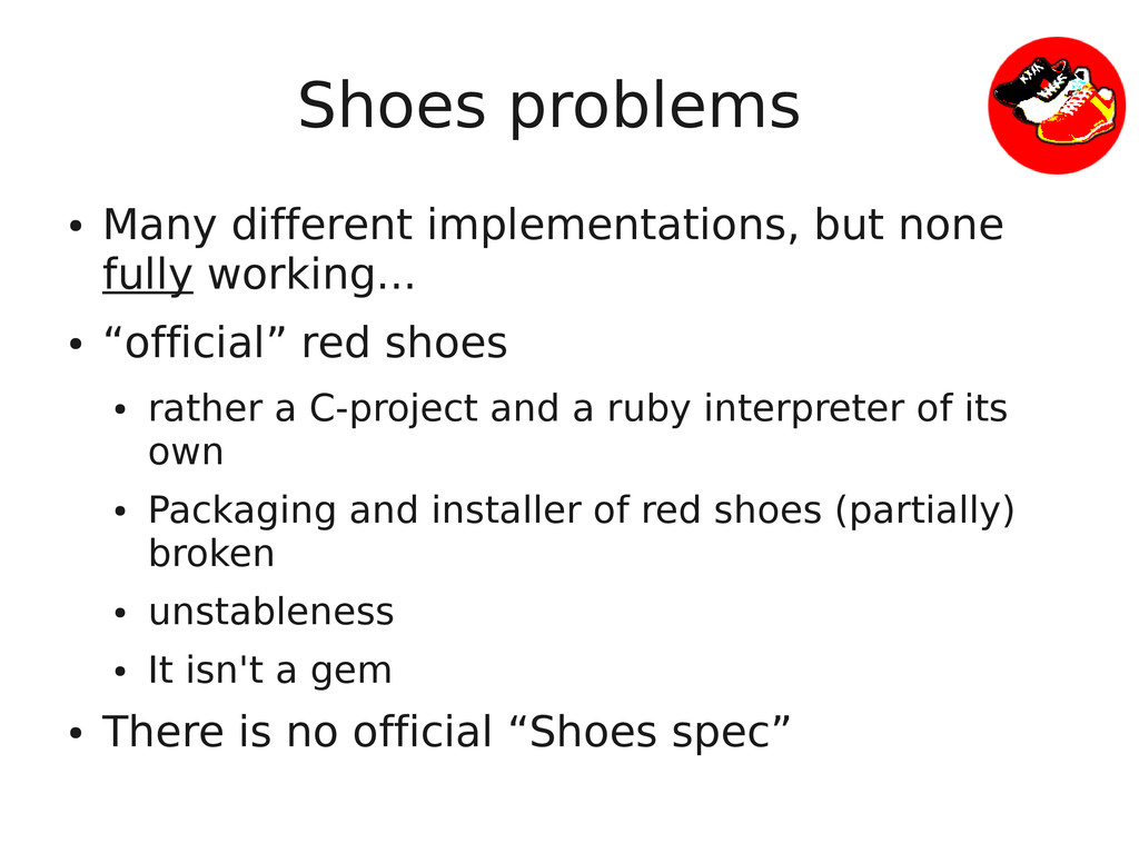 Shoes problems ● Many different implementations...