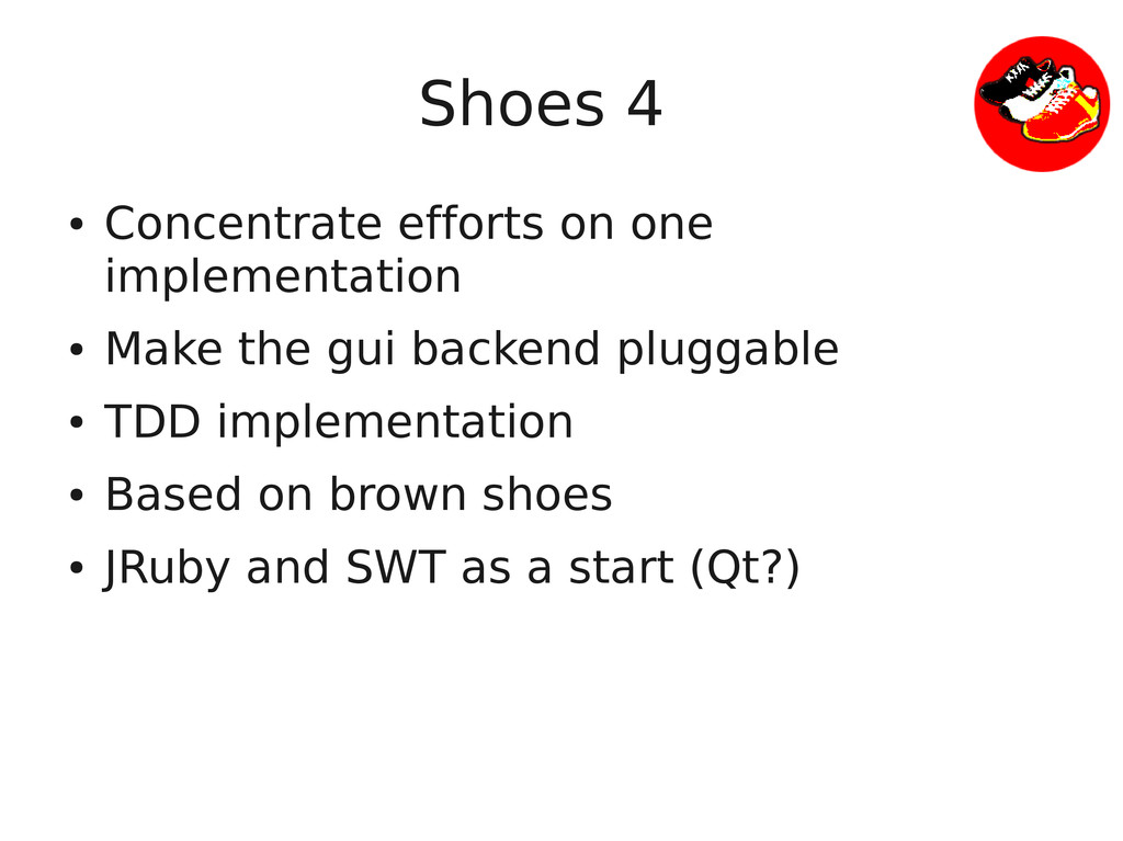 Shoes 4 ● Concentrate efforts on one implementa...