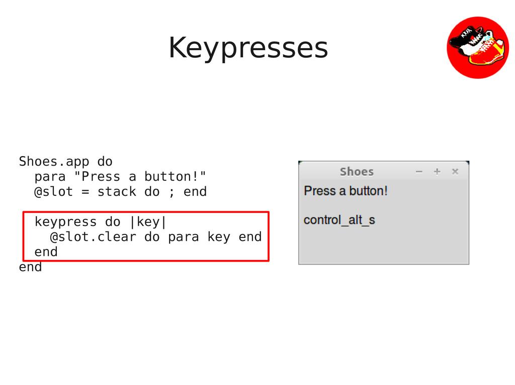 """Keypresses Shoes.app do para """"Press a button!"""" ..."""