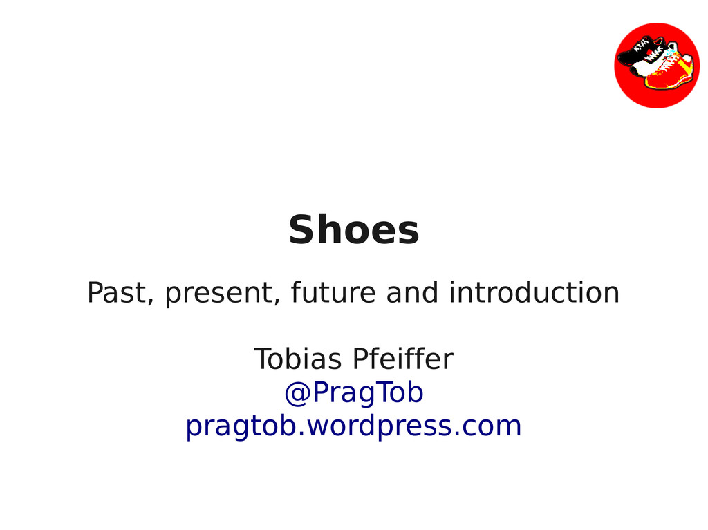 Shoes Past, present, future and introduction To...