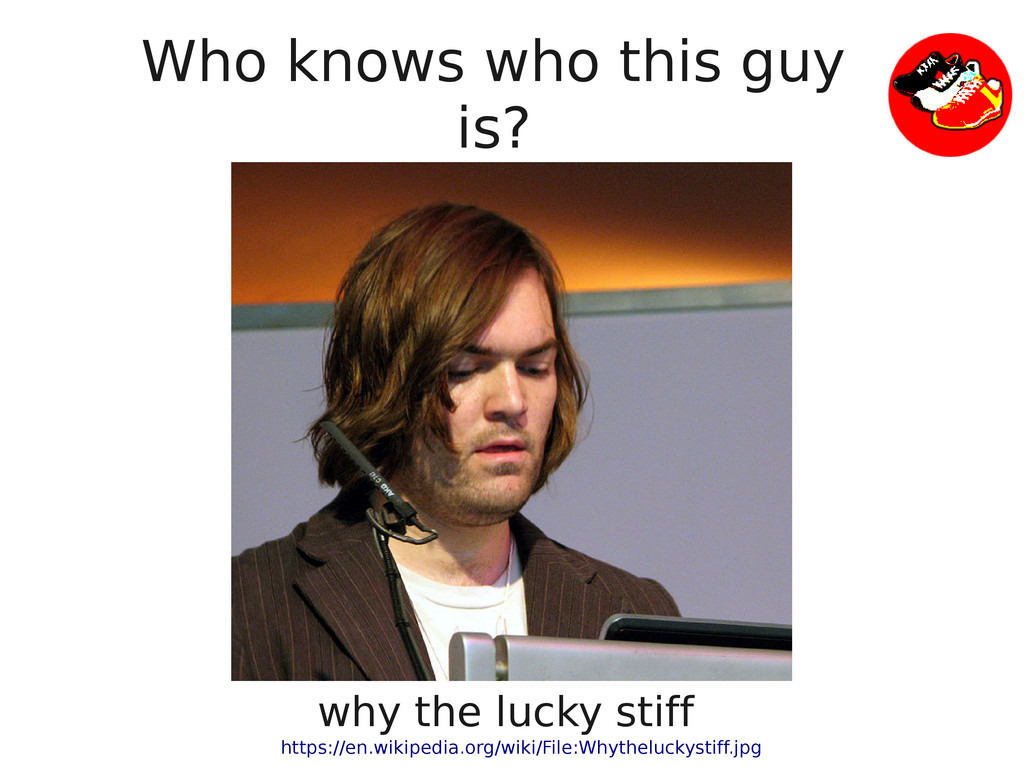 Who knows who this guy is? why the lucky stiff ...