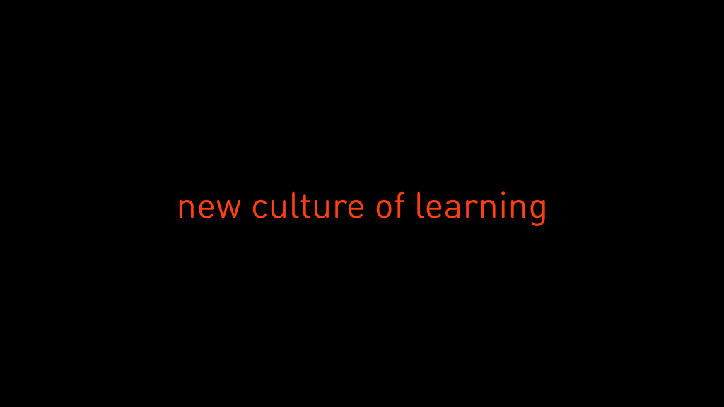 new culture of learning