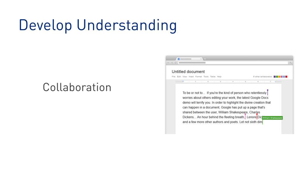 Develop Understanding Collaboration