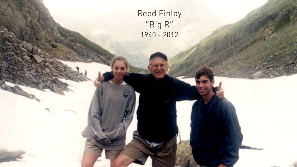 """Reed Finlay """"Big R"""" 1940 - 2012"""