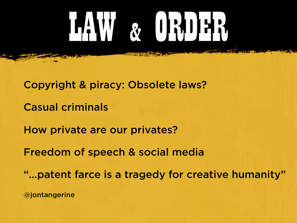 LAW & ORDER Copyright & piracy: Obsolete laws? ...