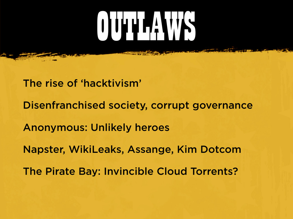 OUTLAWS The rise of 'hacktivism' Disenfranchise...