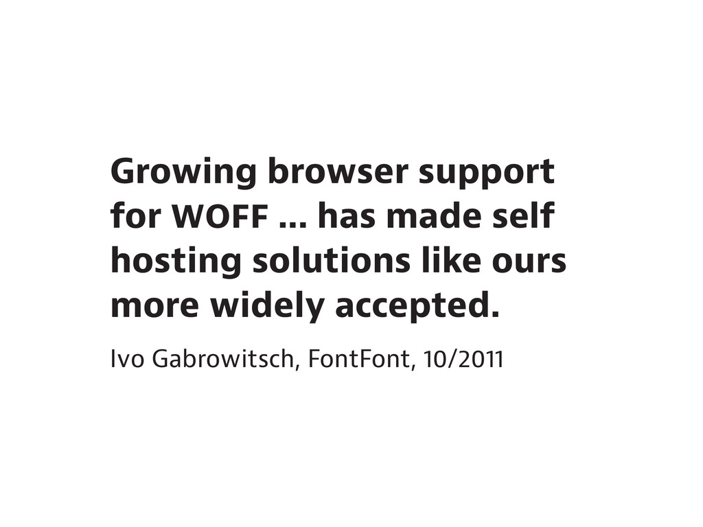 Growing browser support for ... has made self h...