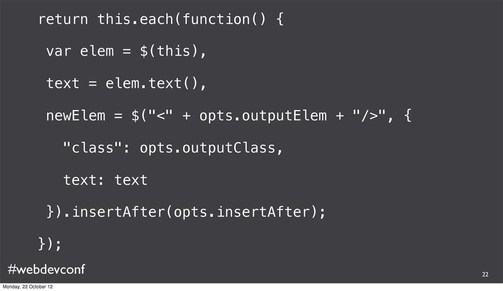 #webdevconf return this.each(function() { var e...