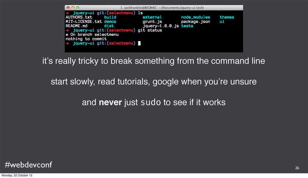 #webdevconf it's really tricky to break somethi...