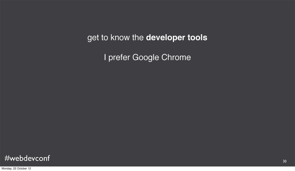#webdevconf get to know the developer tools I p...