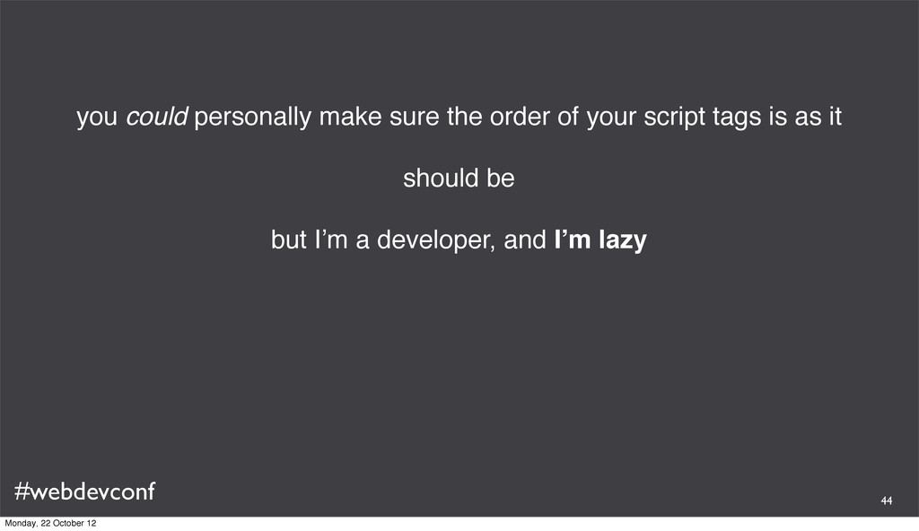 #webdevconf you could personally make sure the ...