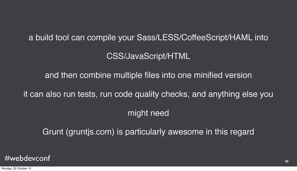 #webdevconf a build tool can compile your Sass/...