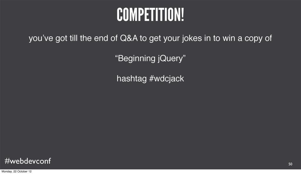 #webdevconf COMPETITION! you've got till the en...