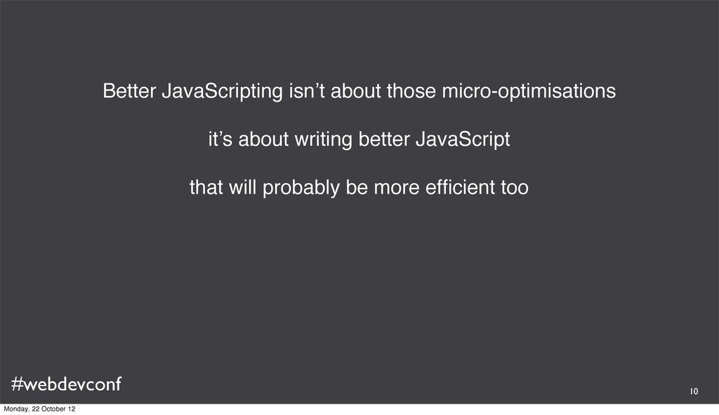 #webdevconf Better JavaScripting isn't about th...
