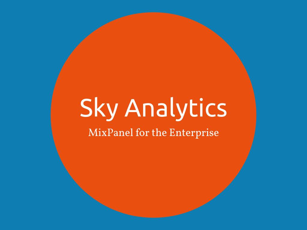 Sky Analytics MixPanel for the Enterprise