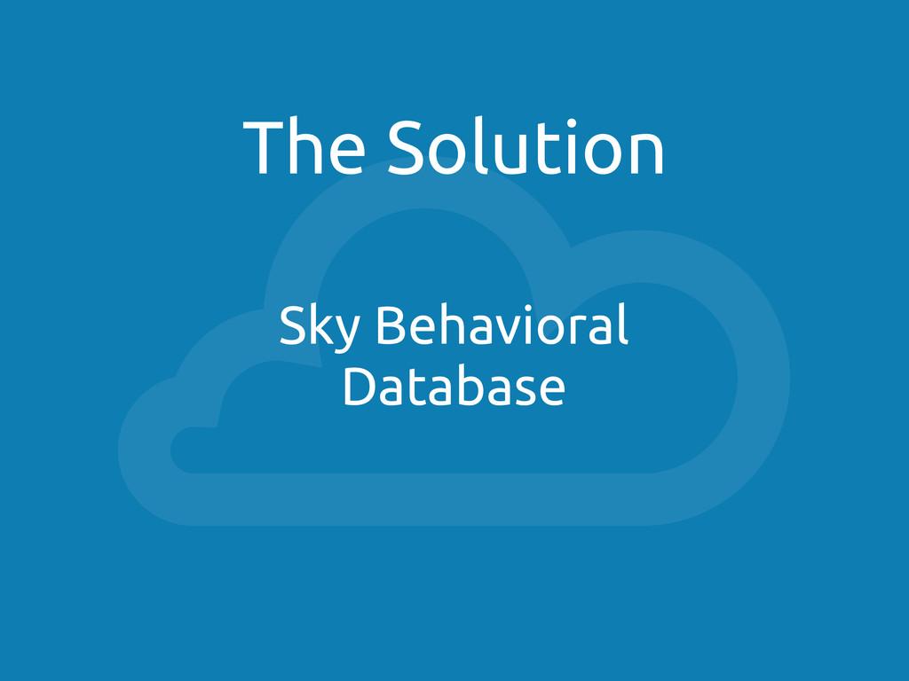 The Solution Sky Behavioral Database