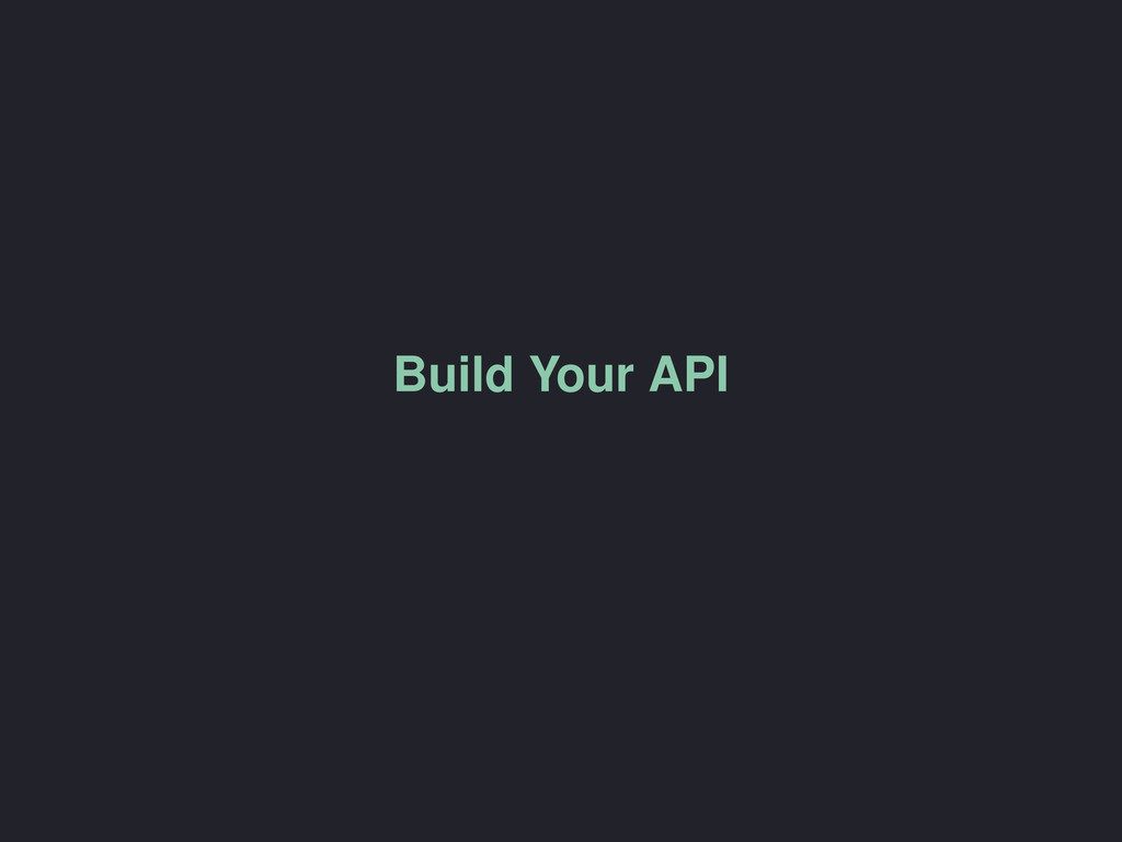 Build Your API