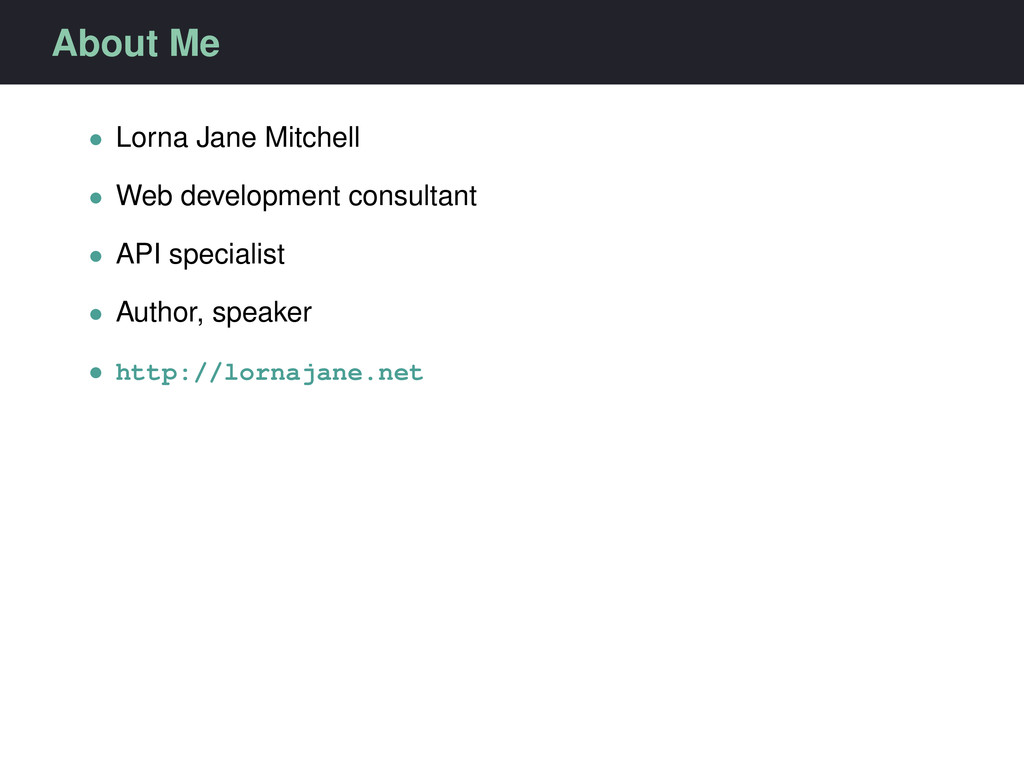 About Me • Lorna Jane Mitchell • Web developmen...