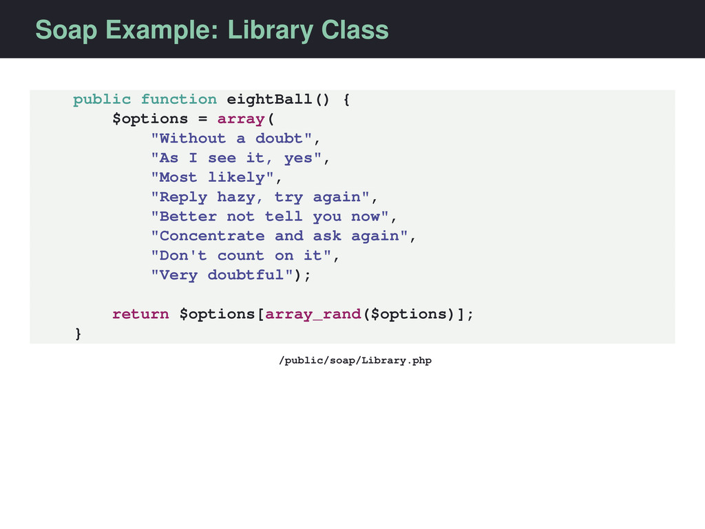 Soap Example: Library Class public function eig...