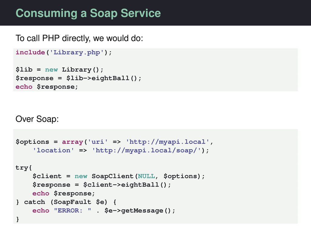 Consuming a Soap Service To call PHP directly, ...