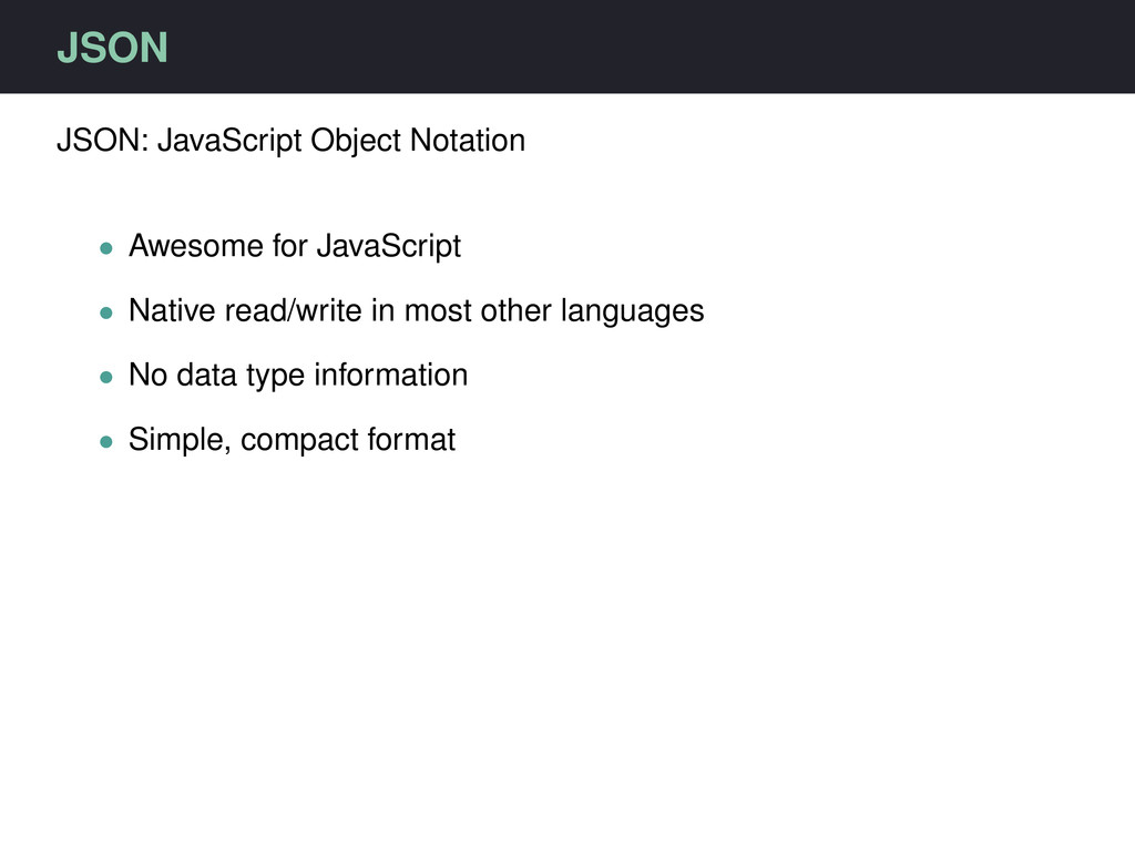 JSON JSON: JavaScript Object Notation • Awesome...
